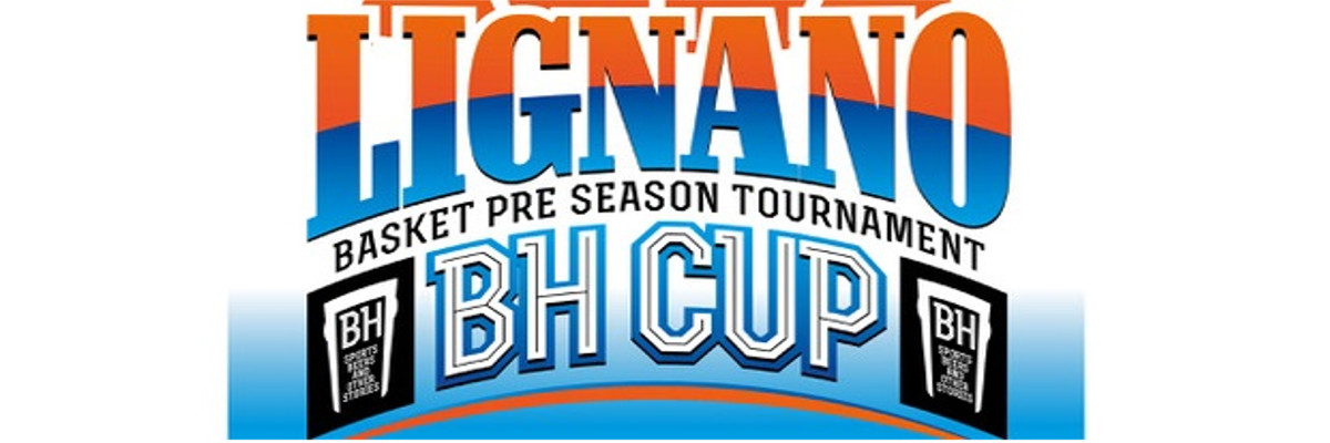 Lignano BH Cup – Basket pre-season tournament